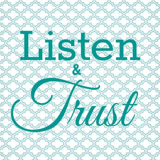 Listen and Trust